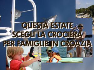 crociera per famiglie con bambini in croazia